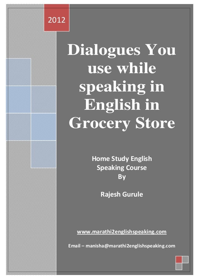Dialouges you use while speaking in english in the grocery Store by …