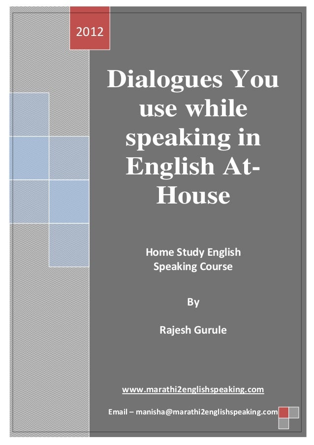 2012       Dialogues You         use while        speaking in        English At-           House                Home Study...