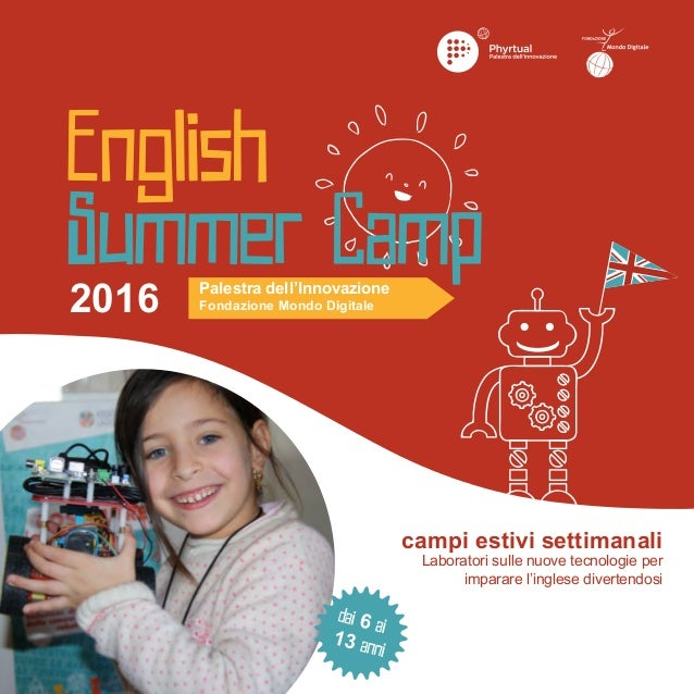 2016 campi estivi settimanali Laboratori sulle nuove tecnologie per imparare l'inglese divertendosi Palestra dell'Innovazi...