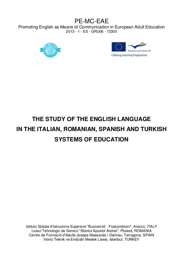 PE-MC-EAE Promoting English as Means of Communication in European Adult Education 2013 - 1 - ES - GRU06 - 73300 THE STUDY ...