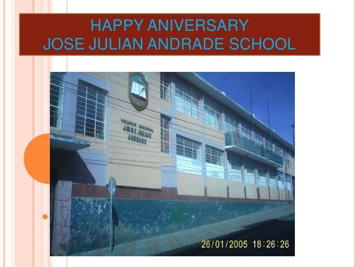 .0<br />HAPPY ANIVERSARY<br />JOSE JULIAN ANDRADE SCHOOL<br />