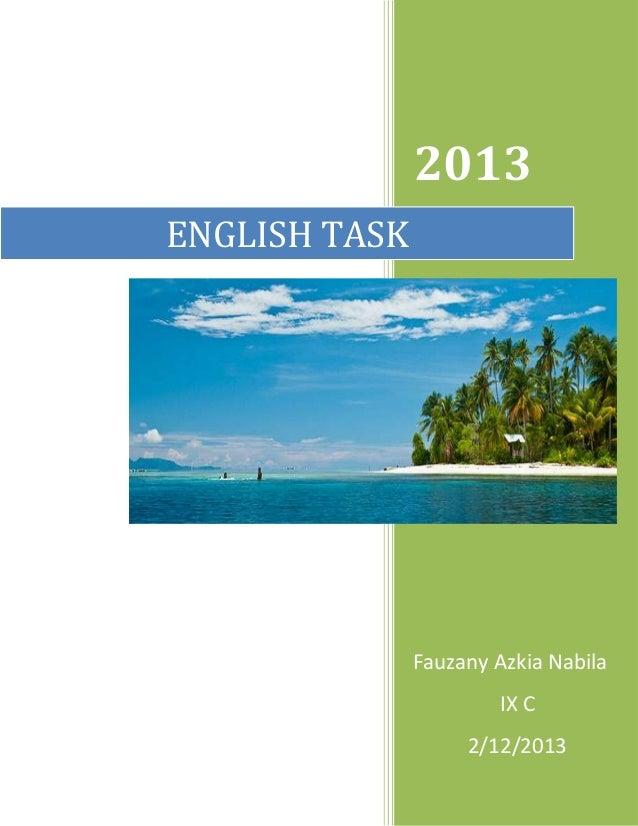2013ENGLISH TASK               Fauzany Azkia Nabila                       IX C                    2/12/2013