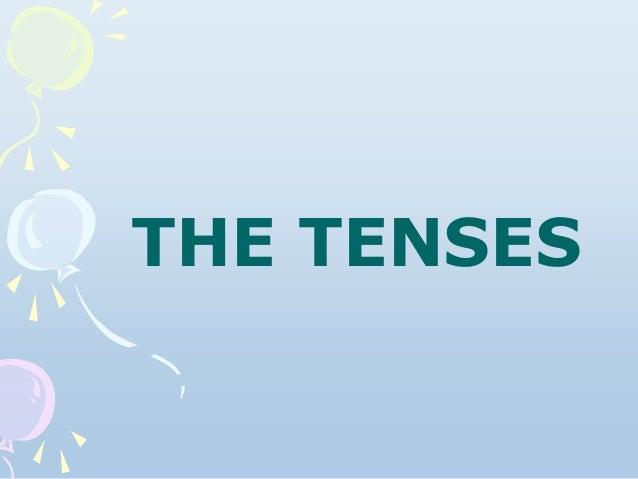 THE TENSES