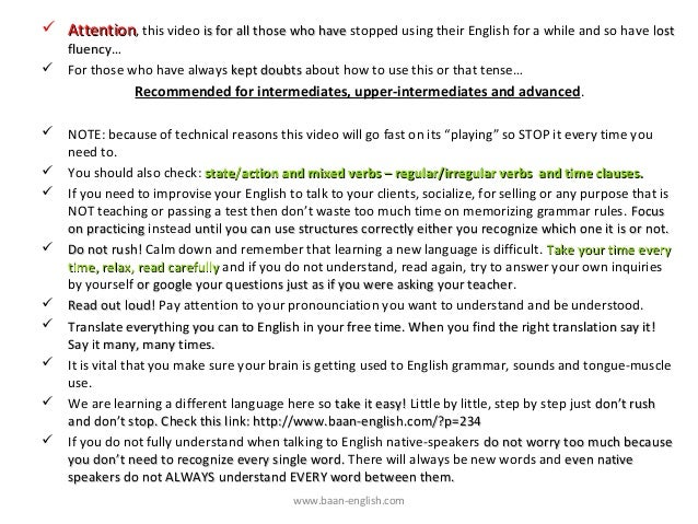  Attention, this video is for all those who have stopped using their English for a while and so have lost  fluency… For ...