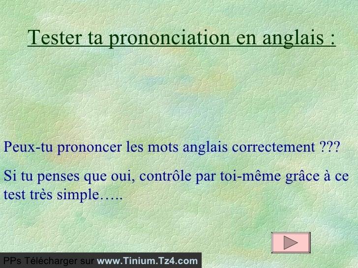 Tester ta prononciation en anglais : Peux-tu prononcer les mots anglais correctement ???  Si tu penses que oui, contrôle p...