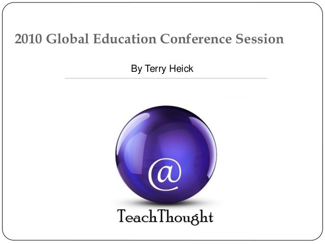 2010 Global Education Conference Session By Terry Heick
