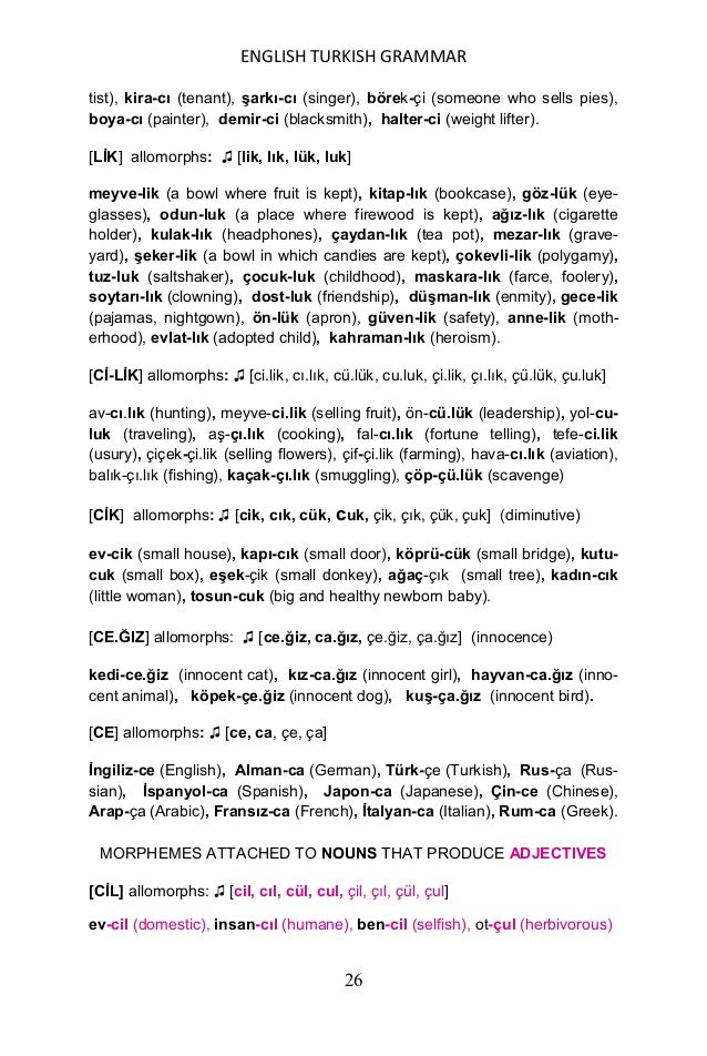 ENGLISH TURKISH GRAMMAR 27 [LĠ] allomorphs: ♫ [li, lı, lü, lu] ev-li (married), çocuk-lu (with children), Ģemsiye-li (with...