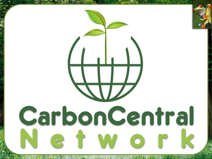 WHO IS CCN?• Carbon Central Network's headquarters is  based in Adelaide Australia.• CCN was established to educate people...