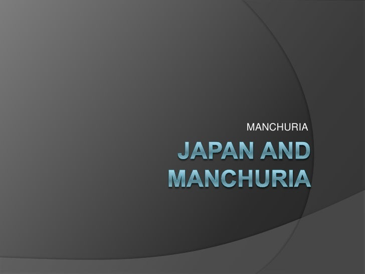 MANCHURIA<br />Japan And Manchuria<br />