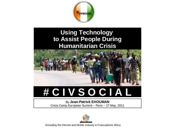 Using Technology      to Assist People During        Humanitarian Crisis#CIVSOCIAL              By Jean-Patrick EHOUMAN   ...