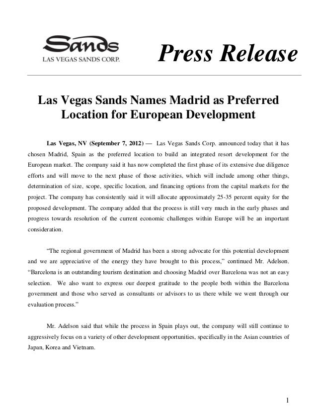Press Release    Las Vegas Sands Names Madrid as Preferred        Location for European Development       Las Vegas, NV (S...