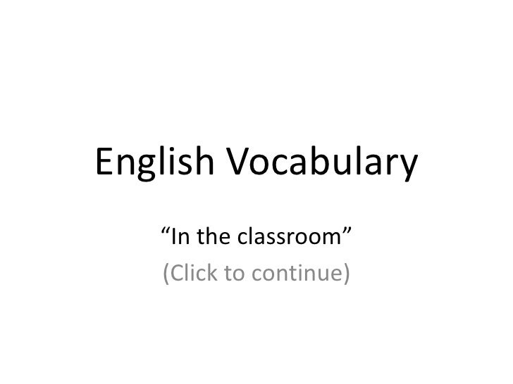 """EnglishVocabulary<br />""""In theclassroom""""<br />(Clicktocontinue)<br />"""