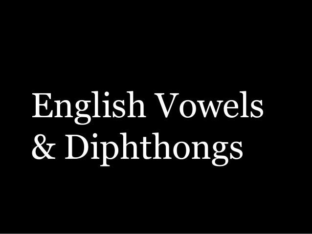 English Vowels & Diphthongs
