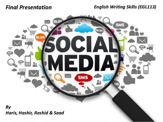 Final Presentation  By Haris, Hashir, Rashid & Saad  English Writing Skills (EGL113)