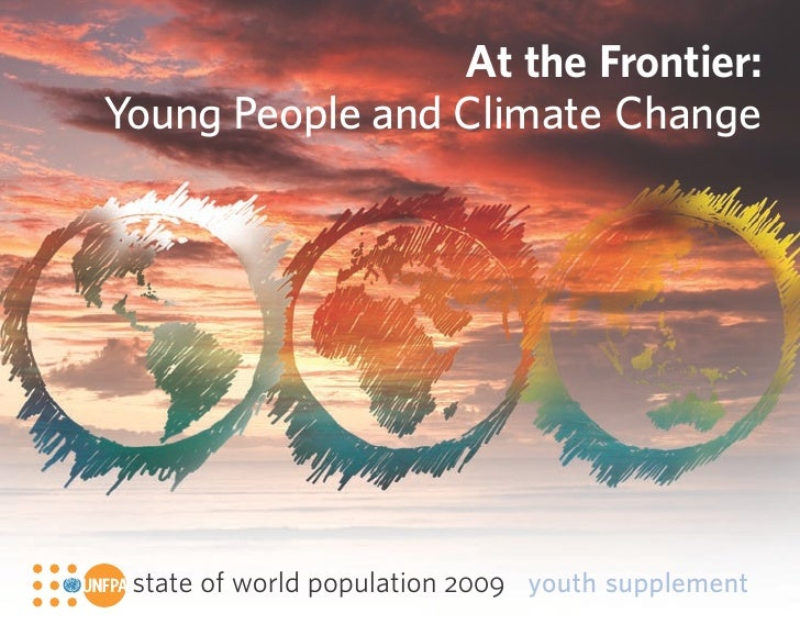 At the Frontier: Young People and Climate Change      state of world population 2009 youth supplement
