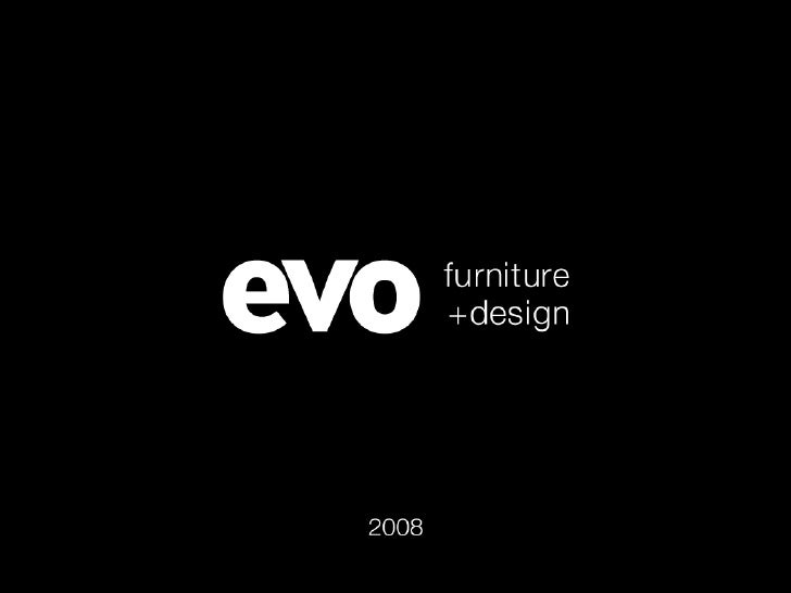 The Company EVO Design Ltd. was founded in 2006 when two furniture production companys merged. EVO Design Ltd. is rapidly ...