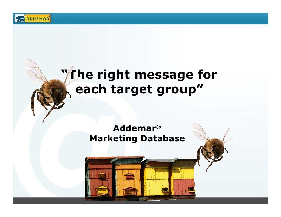 """""""The right message for   each target group""""          Addemar®    Marketing Database"""