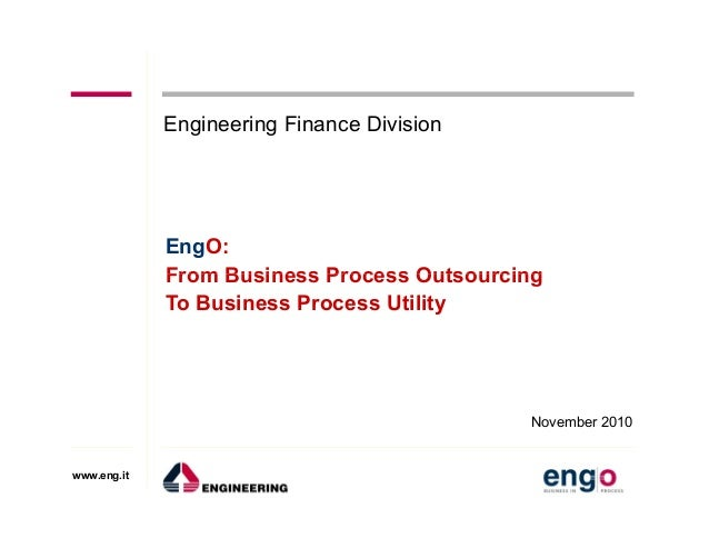 EngO: From Business Process Outsourcing Engineering Finance Division www.eng.it From Business Process Outsourcing To Busin...