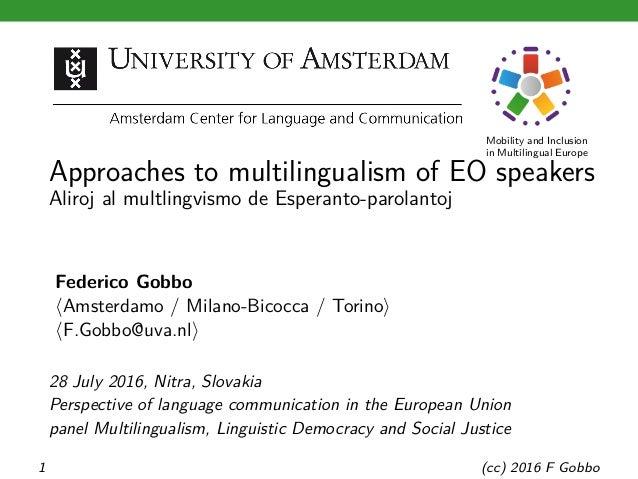 Mobility and Inclusion in Multilingual Europe Approaches to multilingualism of EO speakers Aliroj al multlingvismo de Espe...