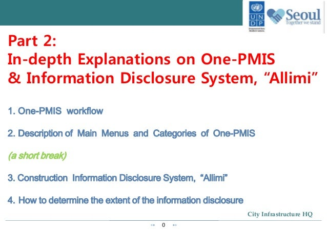 """0 City Infrastructure HQ Part 2: In-depth Explanations on One-PMIS & Information Disclosure System, """"Allimi"""" 1. One-PMIS w..."""