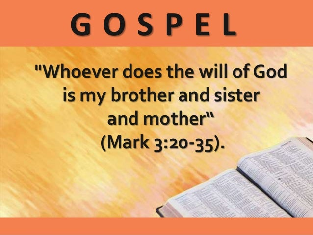 Whoever Does The Will Of God Is My Brother And Sister
