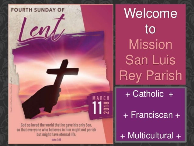 Welcome to Mission San Luis Rey Parish + Catholic + + Franciscan + + Multicultural +