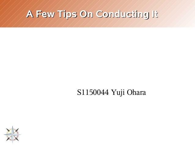 A Few Tips On Conducting ItA Few Tips On Conducting It S1150044 Yuji Ohara