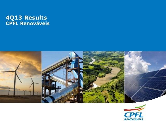 4Q13 Results CPFL Renováveis