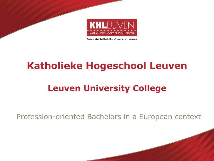 Katholieke Hogeschool Leuven   Leuven University College Profession-oriented Bachelors in a European context