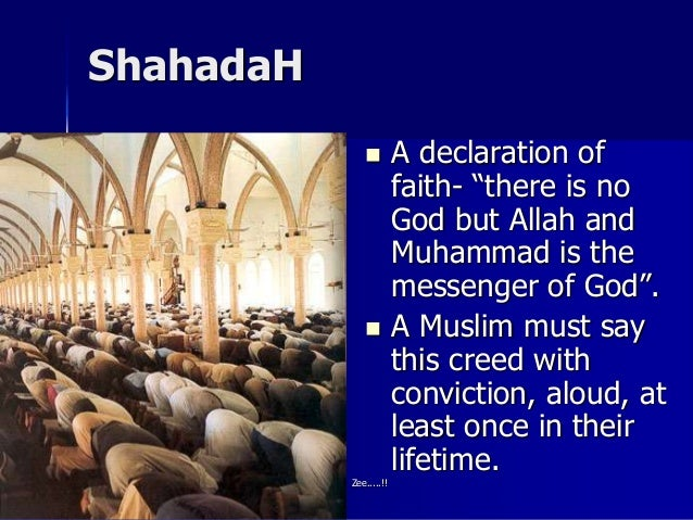 an overview of the islamic declaration of faith the shahadah Testimony (shahadah) - declaration of faith i bear witness that there is none worthy of worship except allah, the one and only, without any partner.