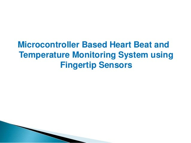 Cardiovascular Monitoring System : Final year project micro controller based heart beat and