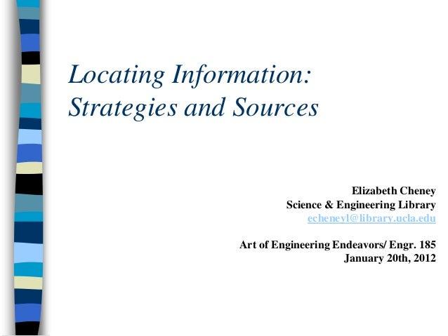 Locating Information: Strategies and Sources Elizabeth Cheney Science & Engineering Library echeneyl@library.ucla.edu Art ...