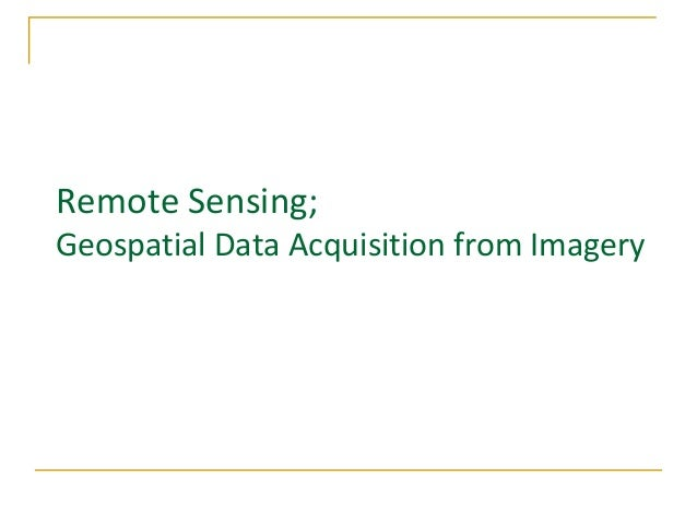 Remote Sensing; Geospatial Data Acquisition from Imagery