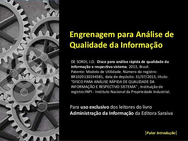 Engrenagem para Análise de Qualidade da Informação Para uso exclusivo dos leitores do livro Administração da Informação da...