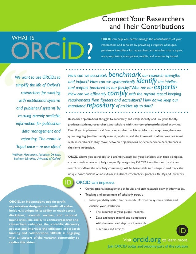 Connect Your Researchers and Their Contributions WHAT IS  ORCID can help you better manage the contributions of your resea...