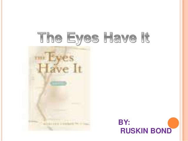 The eyes have it ruskin bond essay