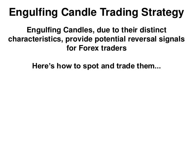 Engulfing Candle Trading Strategy Engulfing Candles, due to their distinct characteristics, provide potential reversal sig...