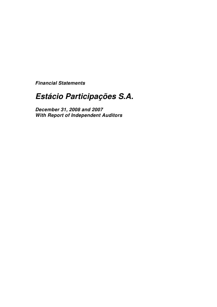 Financial Statements  Estácio Participações S.A. December 31, 2008 and 2007 With Report of Independent Auditors