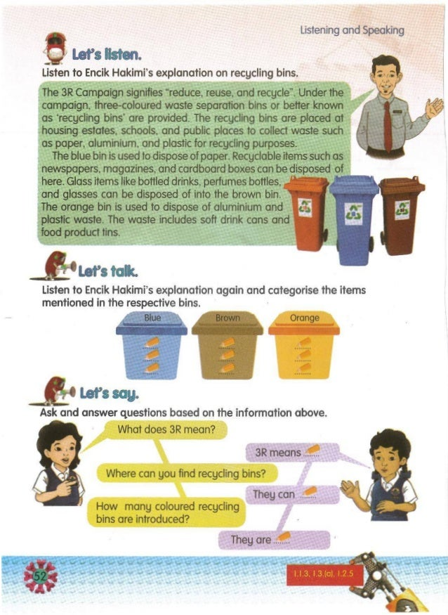 How many coloured recycling bins are introduced? 3R means .---C.' Where can you find recycling bins? They can . They are ....