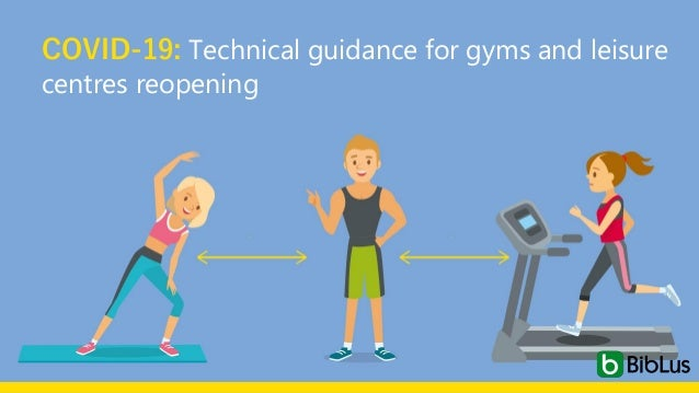 COVID-19: Technical guidance for gyms and leisure centres reopening