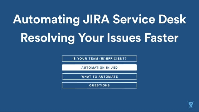 Automating Jira Service Desk Resolving Your Issues Faster