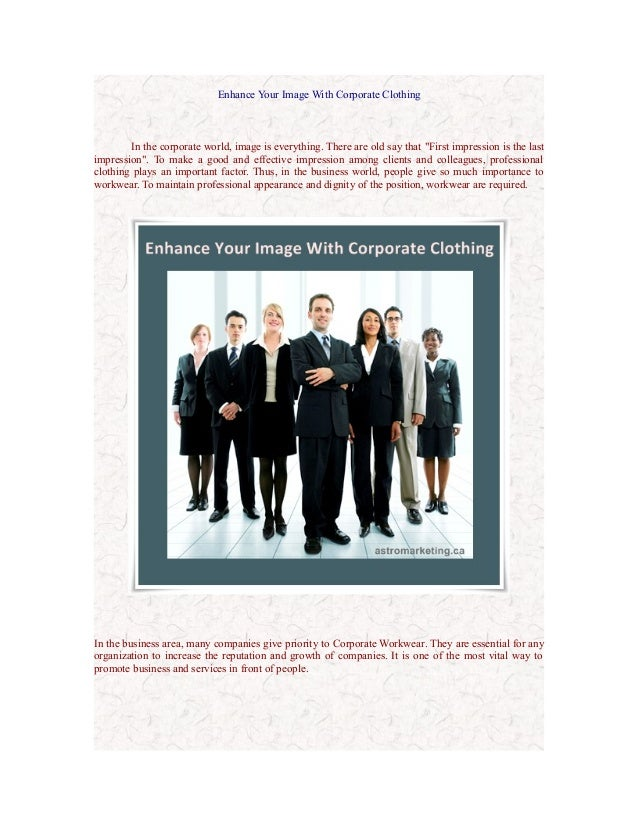 """Enhance Your Image With Corporate Clothing  In the corporate world, image is everything. There are old say that """"First imp..."""
