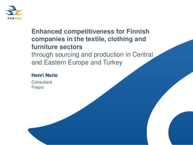 Enhanced competitiveness for Finnishcompanies in the textile, clothing andfurniture sectorsthrough sourcing and production...