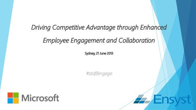Driving Competitive Advantage through EnhancedEmployee Engagement and CollaborationSydney, 21 June 2013#staffengage1