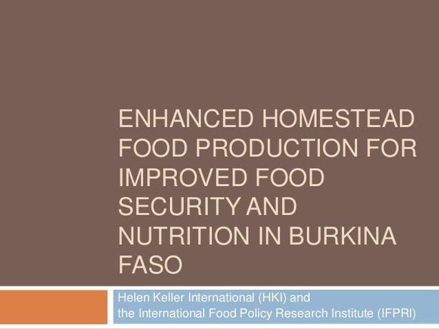 ENHANCED HOMESTEADFOOD PRODUCTION FORIMPROVED FOODSECURITY ANDNUTRITION IN BURKINAFASOHelen Keller International (HKI) and...