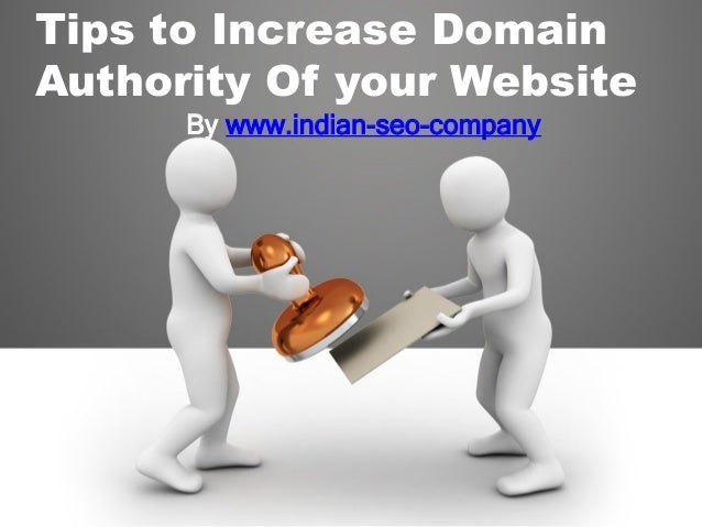 Tips to Increase Domain Authority Of your Website By www.indian-seo-company