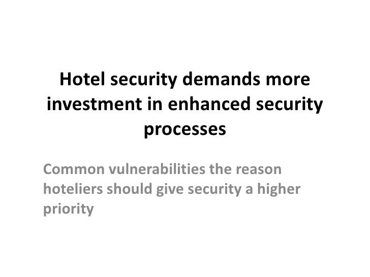 Hotel security demands moreinvestment in enhanced security            processesCommon vulnerabilities the reasonhoteliers ...