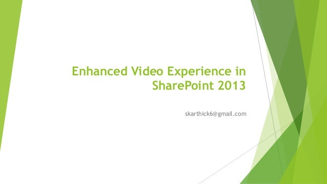 Enhanced Video Experience in  SharePoint 2013  skarthick6@gmail.com