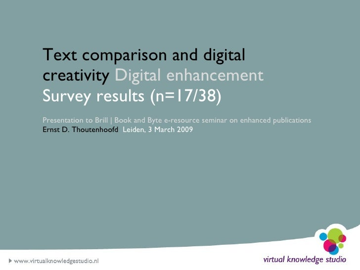 Text comparison and digital creativity  Digital enhancement  Survey results (n=17/38) Presentation to Brill | Book and Byt...
