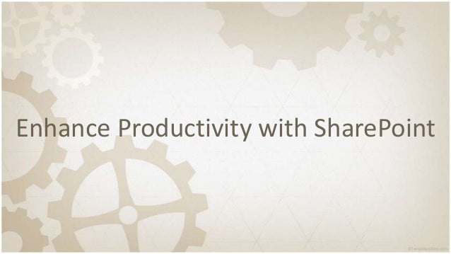 Enhance Productivity with SharePoint